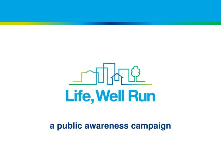 a public awareness campaign n.