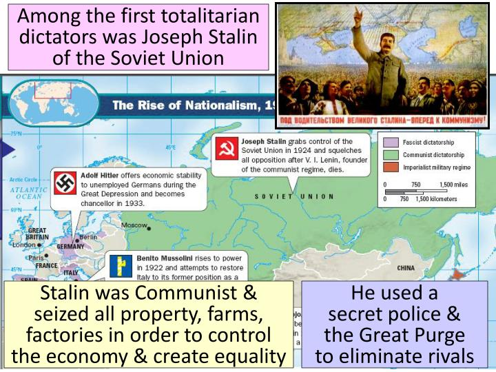 Among the first totalitarian dictators was Joseph Stalin of the Soviet Union