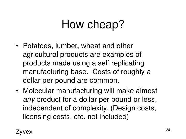How cheap?