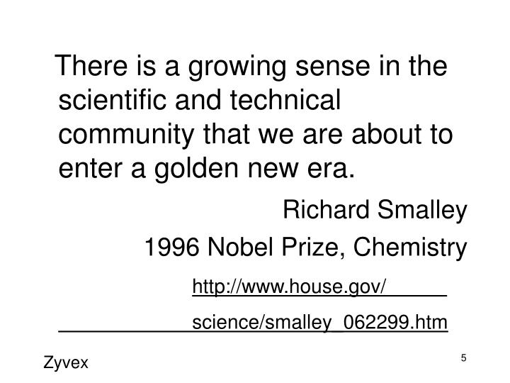 There is a growing sense in the scientific and technical community that we are about to enter a golden new era.