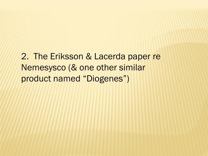 "2.  The Eriksson & Lacerda paper re Nemesysco (& one other similar product named ""Diogenes"")"