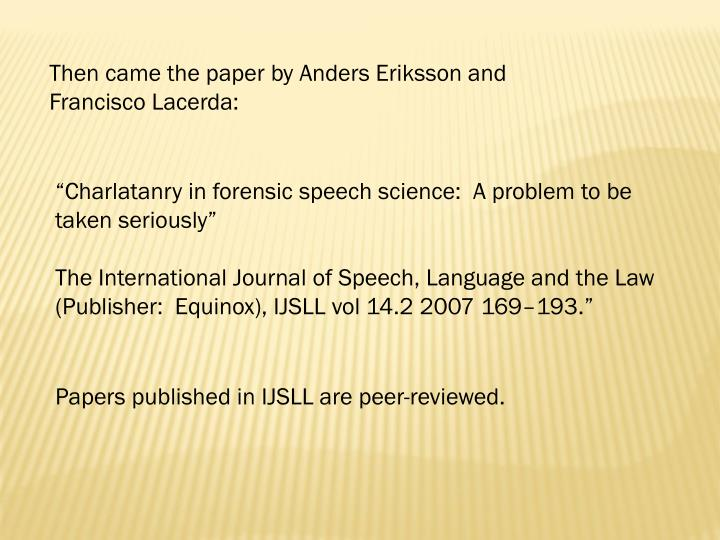 Then came the paper by Anders Eriksson and Francisco Lacerda: