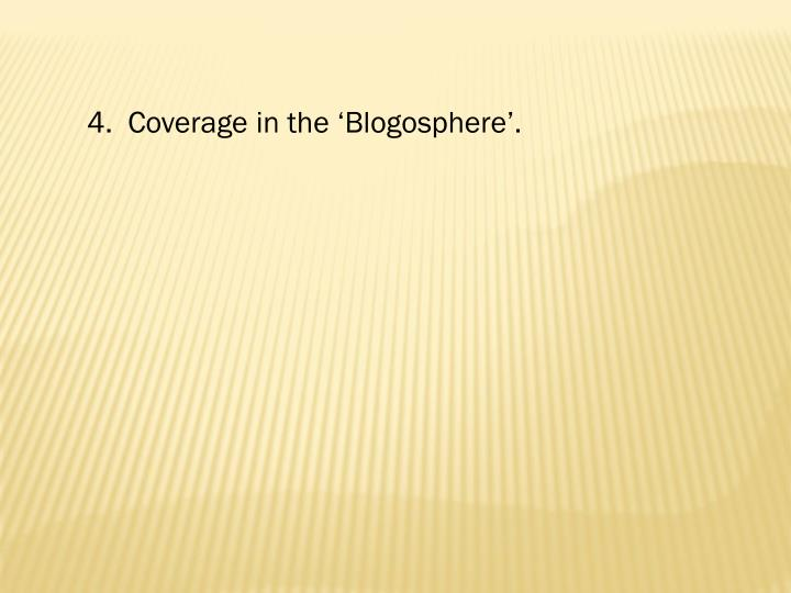 4.  Coverage in the 'Blogosphere'.