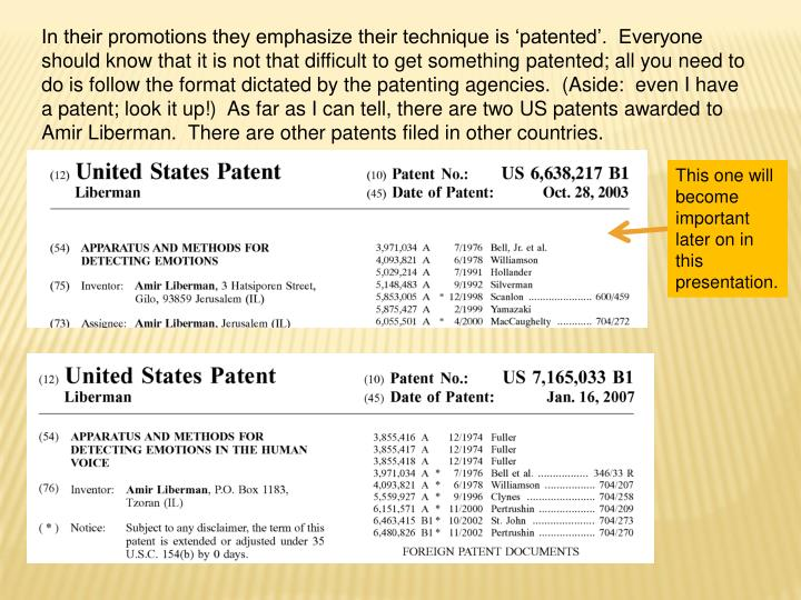 In their promotions they emphasize their technique is 'patented'.  Everyone should know that it is not that difficult to get something patented; all you need to do is follow the format dictated by the patenting agencies.  (Aside:  even I have a patent; look it up!)  As far as I can tell, there are two US patents awarded to Amir Liberman.  There are other patents filed in other countries.