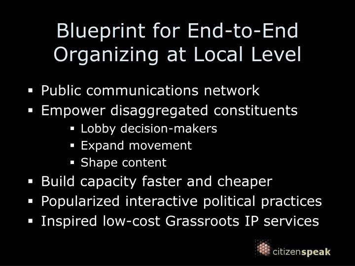 Blueprint for end to end organizing at local level