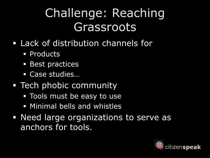 Challenge: Reaching Grassroots