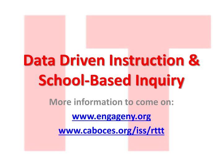 Data Driven Instruction & School-Based Inquiry