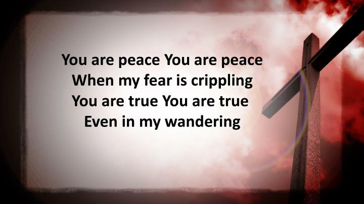 You are peace You are peace