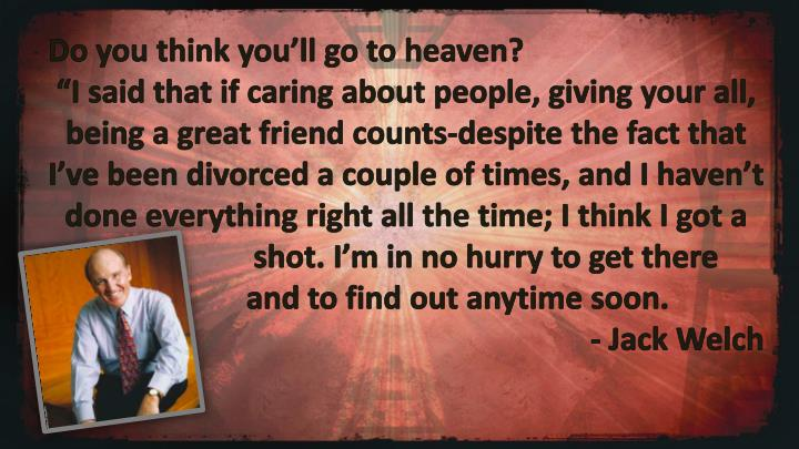 Do you think you'll go to heaven?