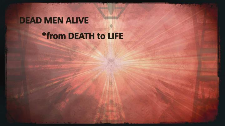 DEAD MEN ALIVE