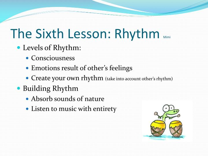 The Sixth Lesson: Rhythm