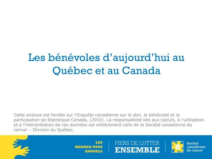 Les bénévoles d'aujourd'hui au Québec et au Canada