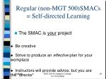 regular non mgt 500 smacs self directed learning