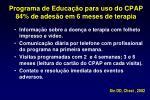 programa de educa o para uso do cpap 84 de ades o em 6 meses de terapia