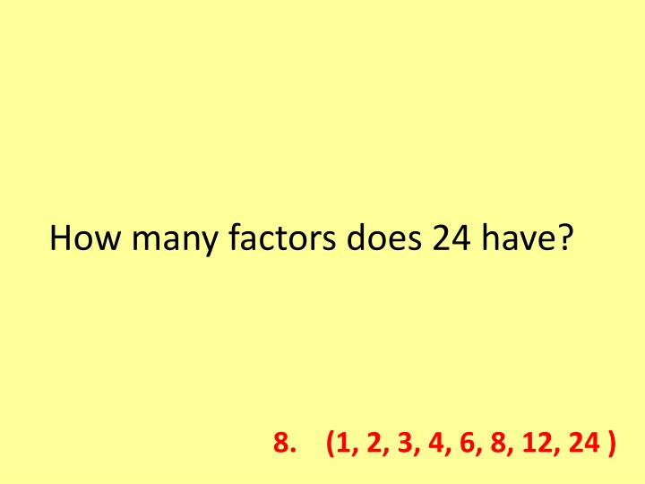 How many factors does 24