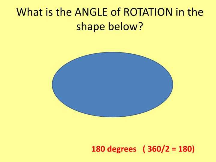 What is the ANGLE of ROTATION in the shape below?