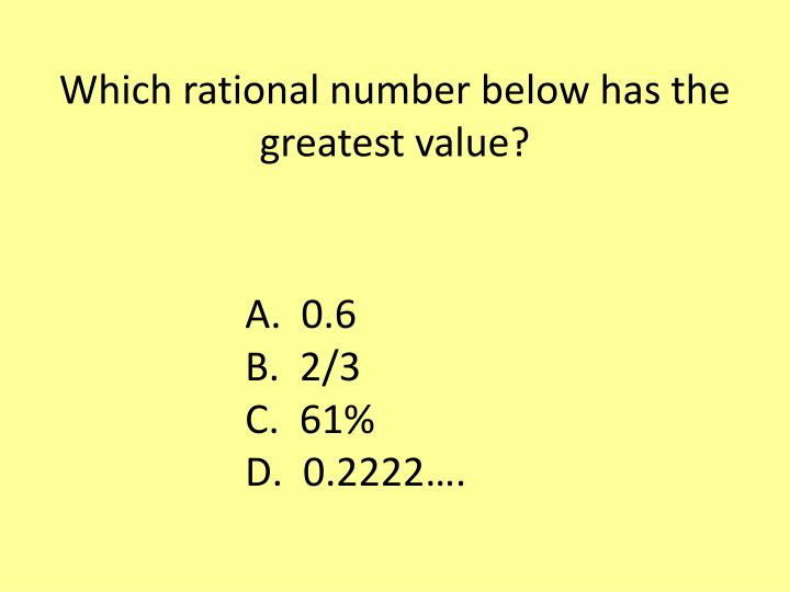 Which rational number below has the greatest value?