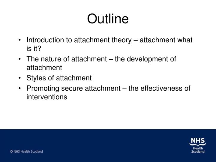 outline the learning theory of attachments Attachment theory 2 attachment although it is usual for the mother to be the primary attachment figure, infants will form attachments to any caregiver who is.