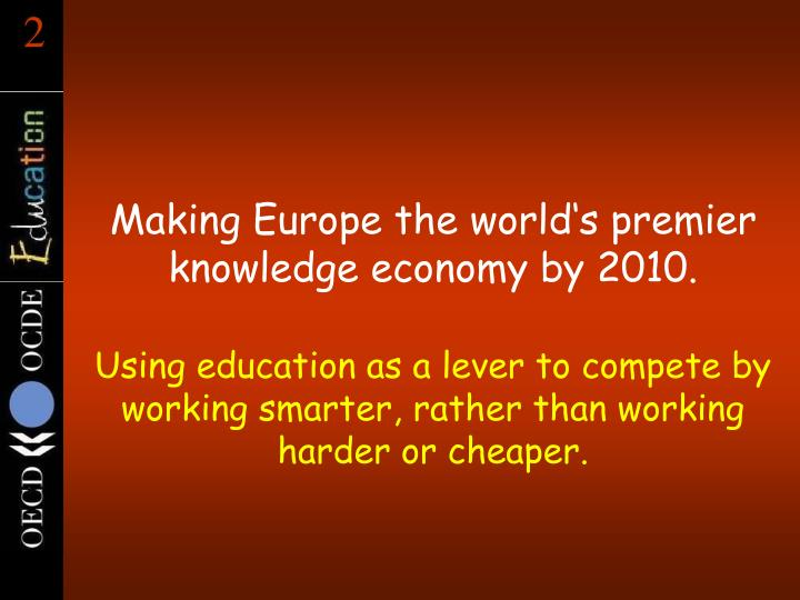Making europe the world s premier knowledge economy by 2010