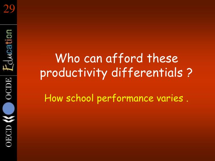 Who can afford these productivity differentials ?