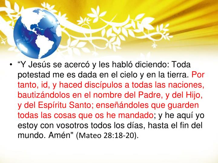 """""""Y Jesús se acercó y les habló diciendo:"""