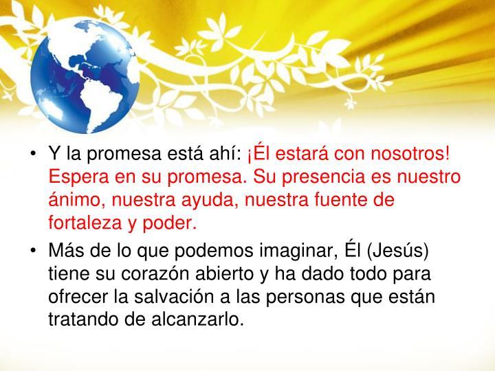 Y la promesa está ahí: