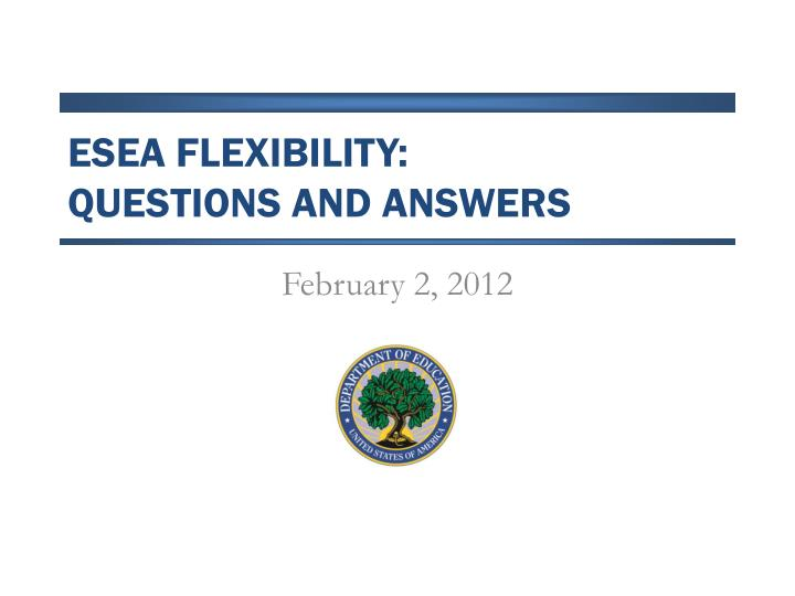 esea flexibility questions and answers