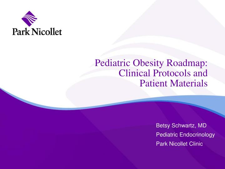 pediatric obesity roadmap clinical protocols and patient materials