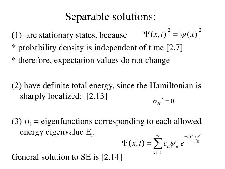 Separable solutions:
