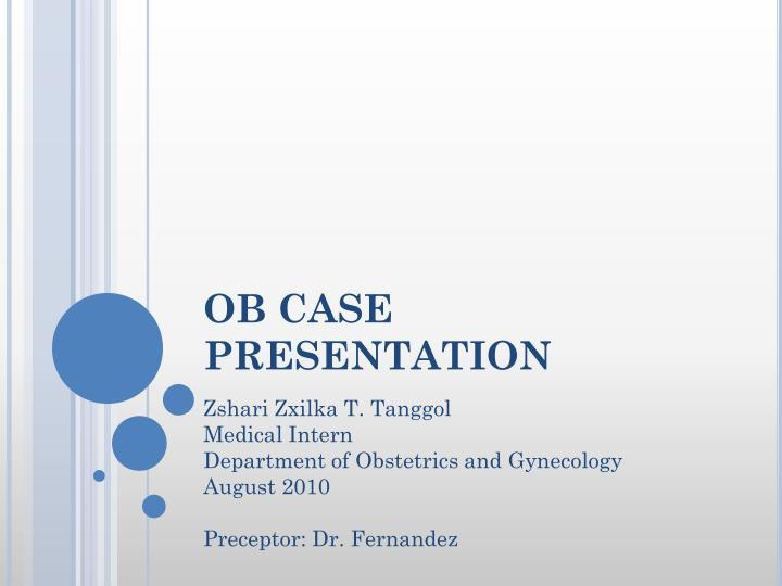 ob gyn case study Obstetrics & gynecology is the official publication of the american college of obstetricians and gynecologists (acog) popularly known as the green journal, obstetrics & gynecology has been published since 1953.