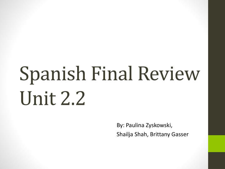 spanish final review unit 2 2 n.