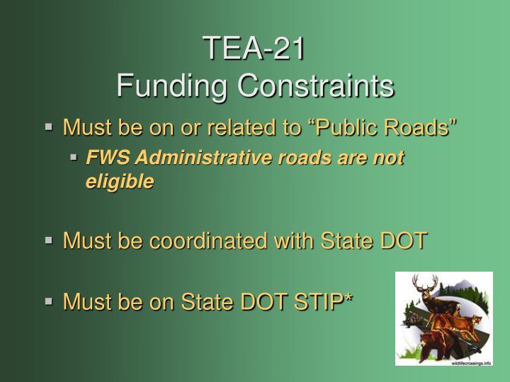 Tea 21 funding constraints