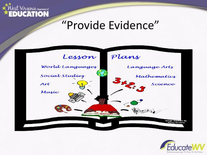 """Provide Evidence"""