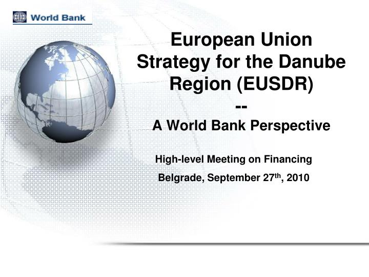 European union strategy for the danube region eusdr a world bank perspective