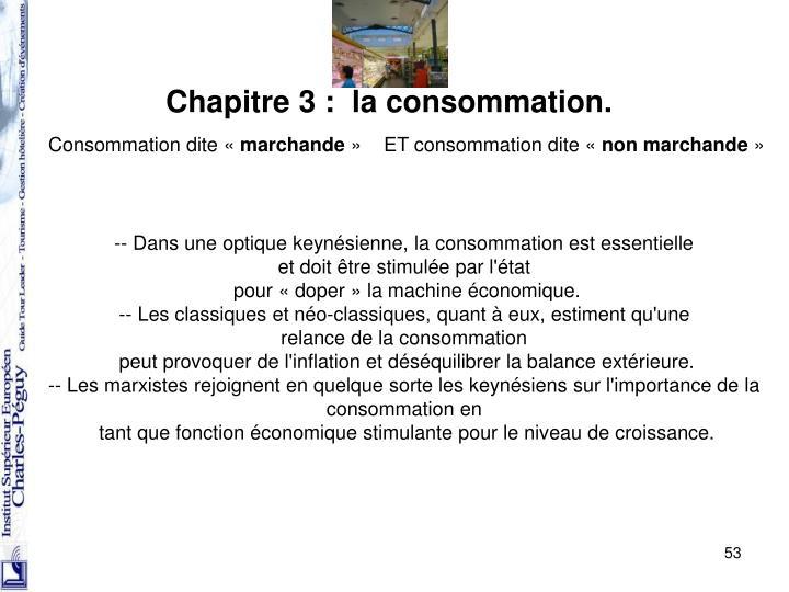 Chapitre 3 : la consommation.