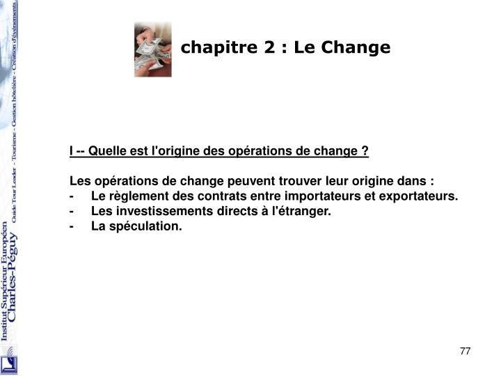 chapitre 2 : Le Change