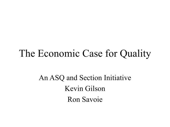 The economic case for quality