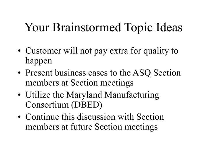 Your Brainstormed Topic Ideas