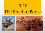 3 10 the road to persia