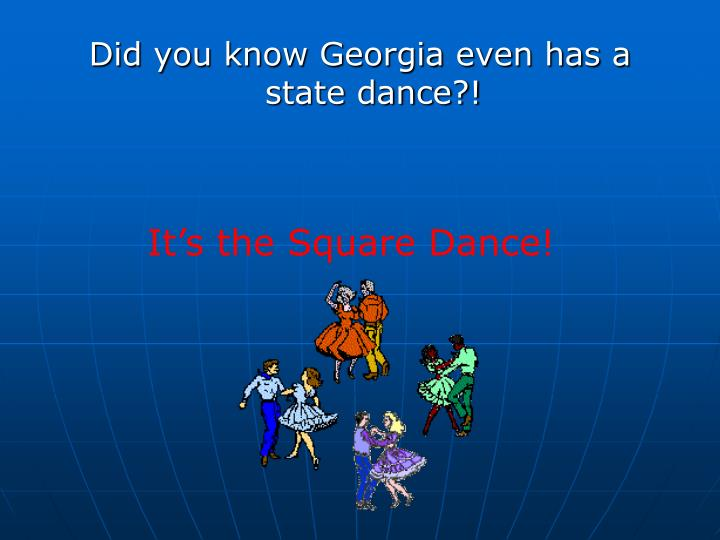 Did you know Georgia even has a state dance?!