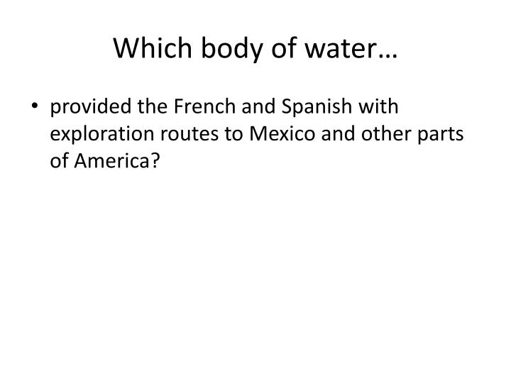 Which body of water…