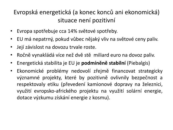Evropská energetická (a konec konců ani ekonomická) situace není pozitivní