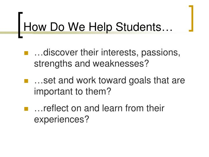 How Do We Help Students…