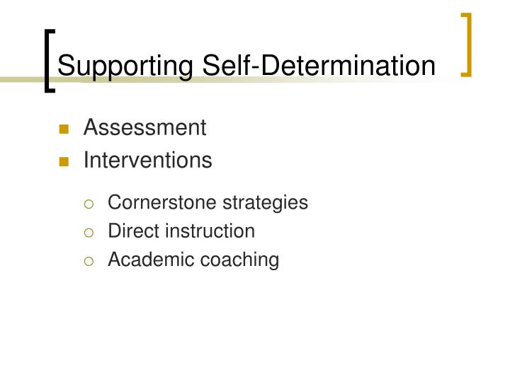 Supporting Self-Determination