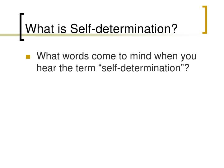What is Self-determination?