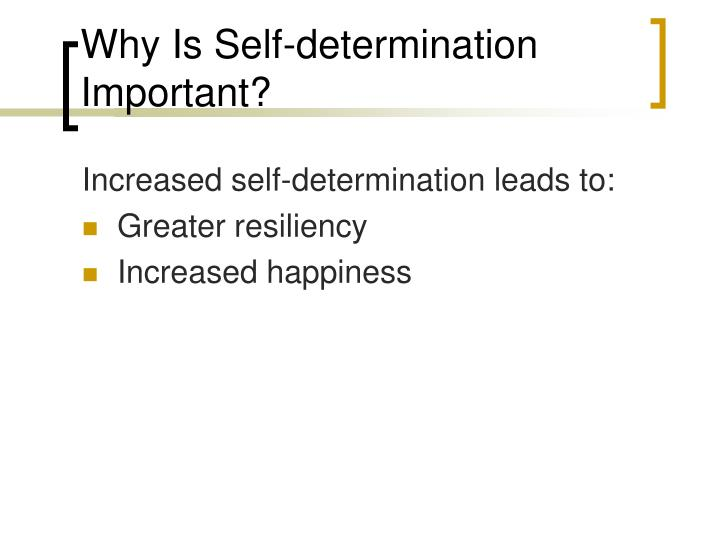 Why Is Self-determination Important?