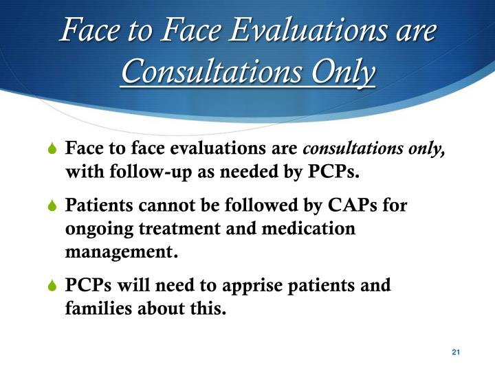 Face to Face Evaluations are