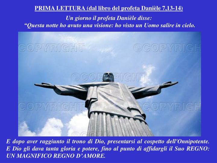 PRIMA LETTURA (dal libro del profeta Danièle 7,13-14)