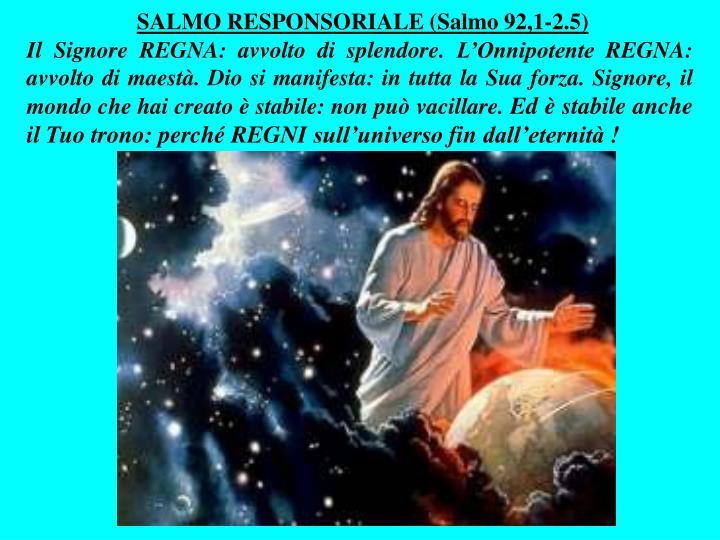 SALMO RESPONSORIALE (Salmo 92,1-2.5)