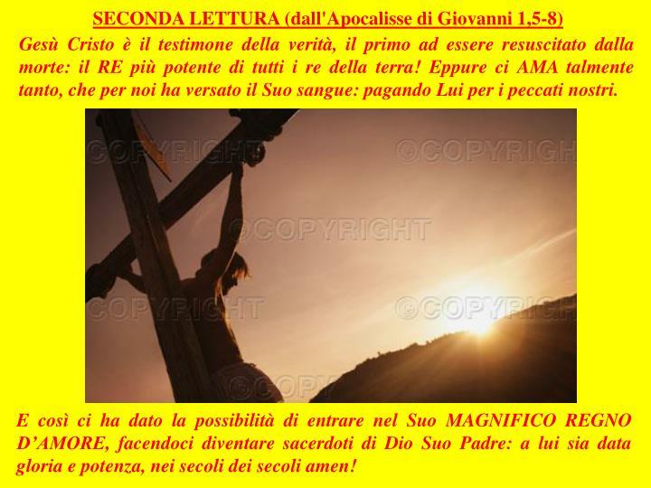SECONDA LETTURA (dall'Apocalisse di Giovanni 1,5-8)
